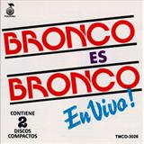 Bronco Es Bronco En Vivo Vol. 1
