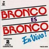 Bronco Es Bronco En Vivo Vol. 2