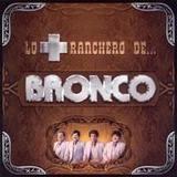 Lo Más Ranchero De Bronco