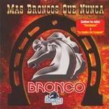 Más Broncos Que Nunca