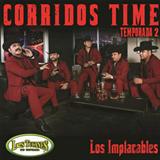 Corridos Time - Temporada 2 - Los Implacables