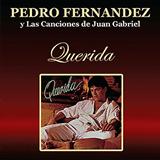 Pedro Fernández Y Las Canciones De Juan Gabriel: Querida