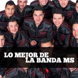 Lo Mejor De La Banda MS