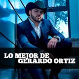 Lo Mejor De Gerardo Ortiz